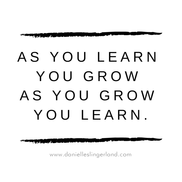 quote as we learn we grow